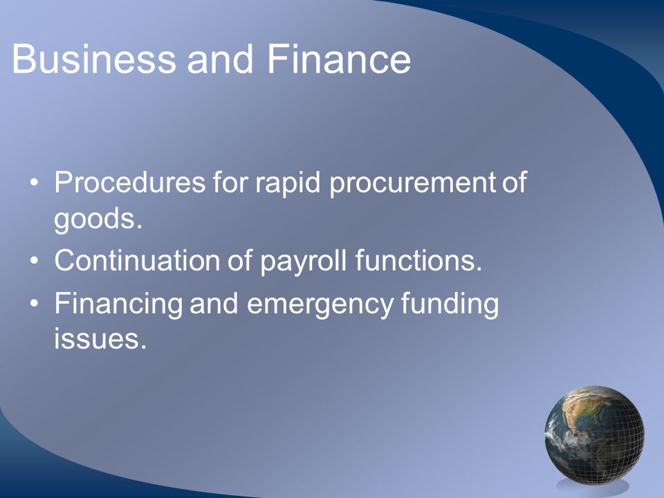 Business and Finance •Procedures for rapid procurement of goods.
