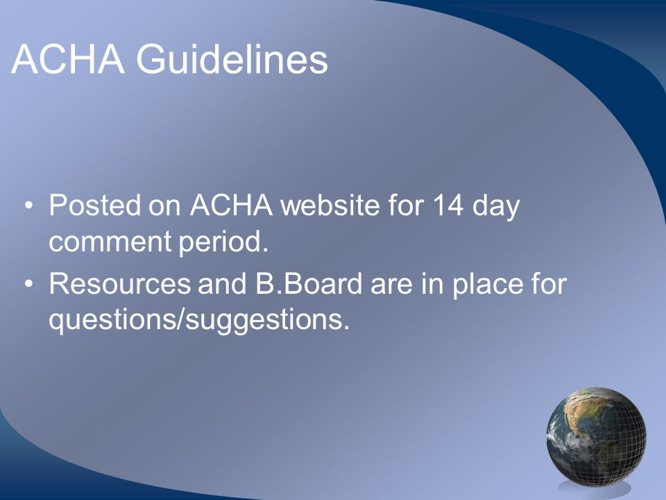 ACHA Guidelines •Posted on ACHA website for 14 day comment period.