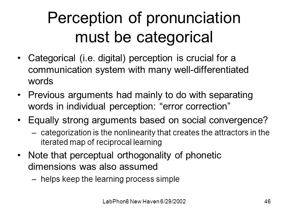 LabPhon8 New Haven 6/29/ Perception of pronunciation must be categorical •Categorical (i.e.