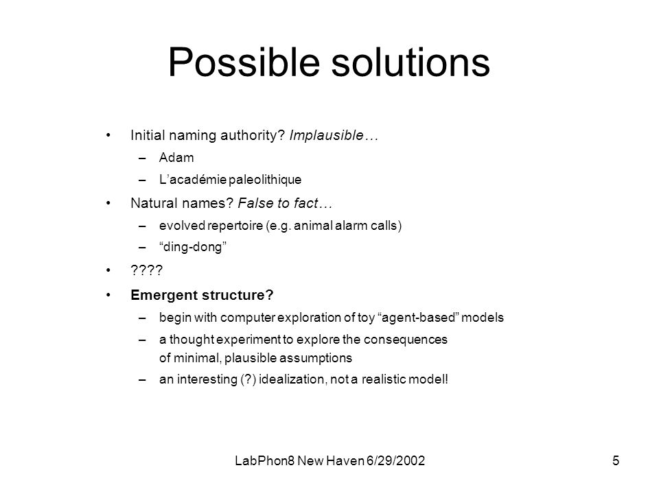 LabPhon8 New Haven 6/29/20025 Possible solutions •Initial naming authority.