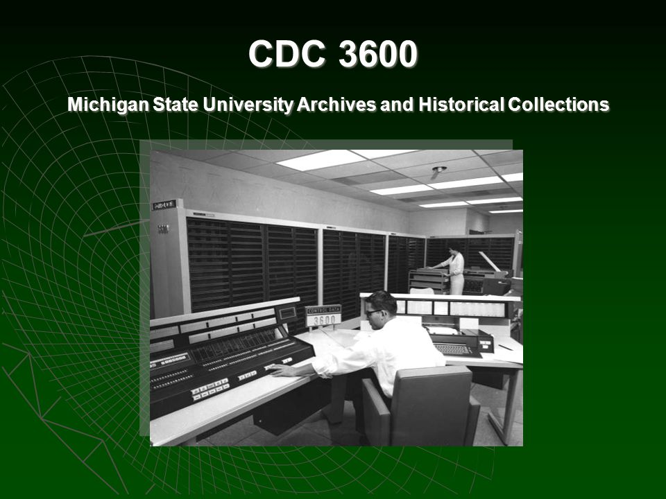 CDC 3600 Michigan State University Archives and Historical Collections