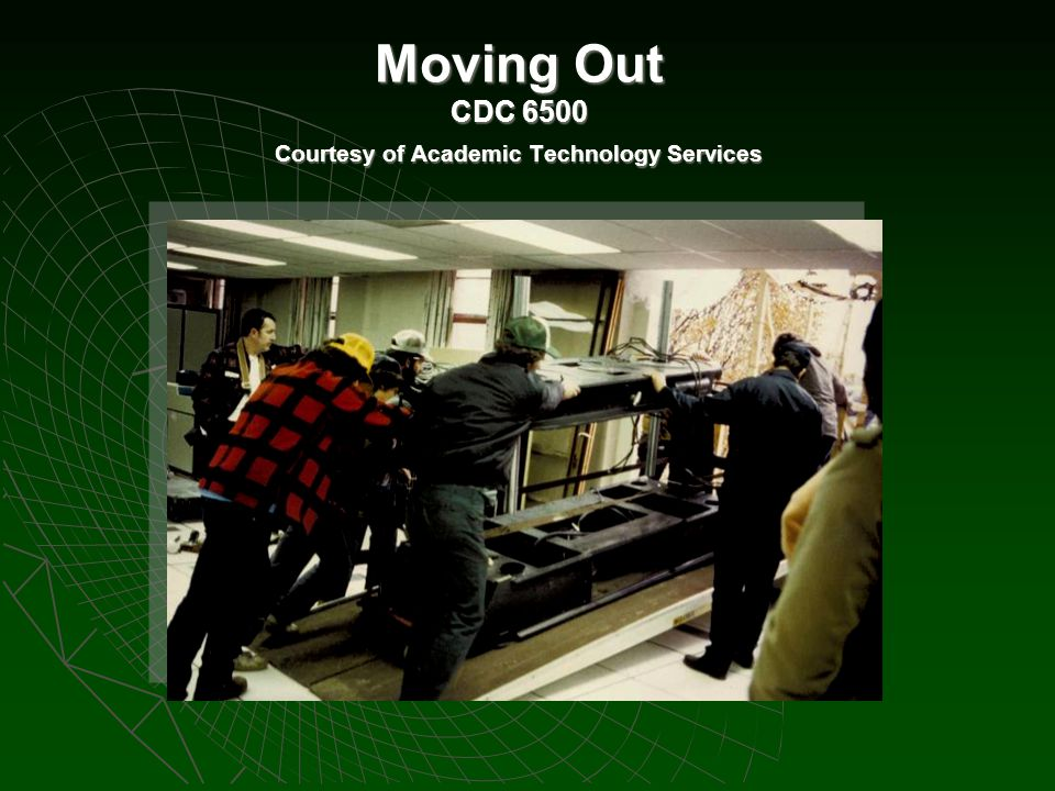 Moving Out CDC 6500 Courtesy of Academic Technology Services