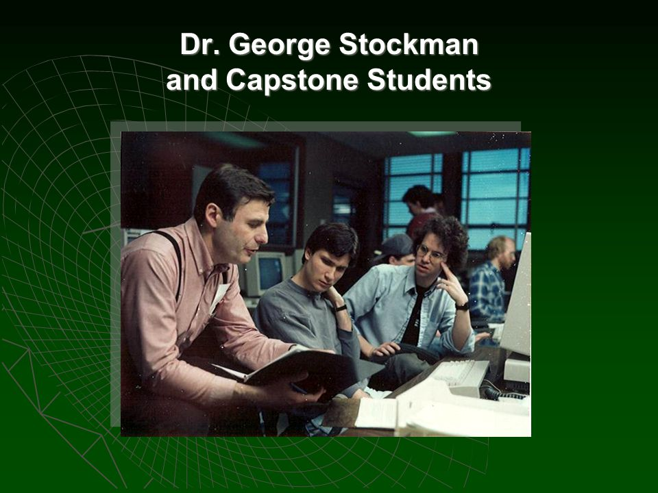 Dr. George Stockman and Capstone Students