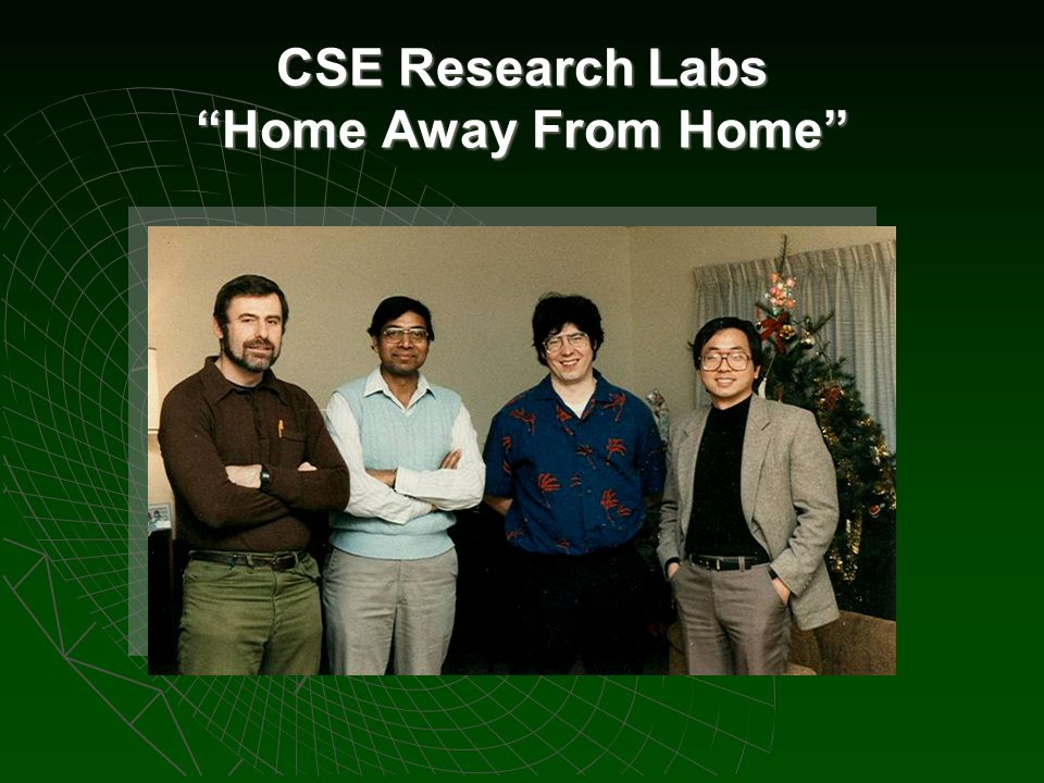 CSE Research Labs Home Away From Home