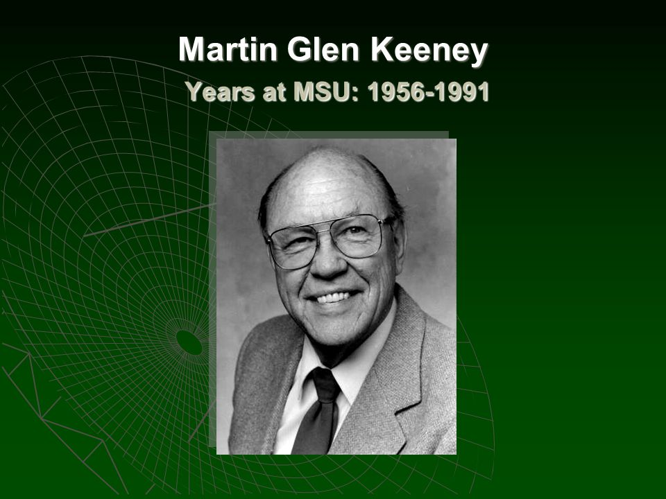 Martin Glen Keeney Years at MSU: 1956-1991