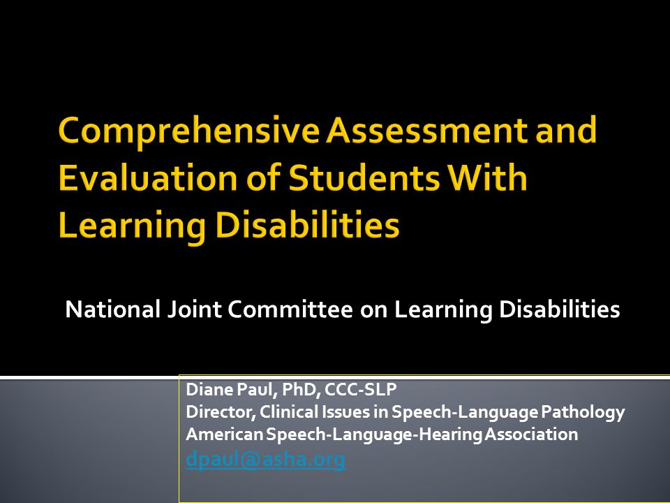 National Joint Committee on Learning Disabilities Diane Paul, PhD, CCC-SLP Director, Clinical Issues in Speech-Language Pathology American Speech-Language-Hearing Association dpaul@asha.org