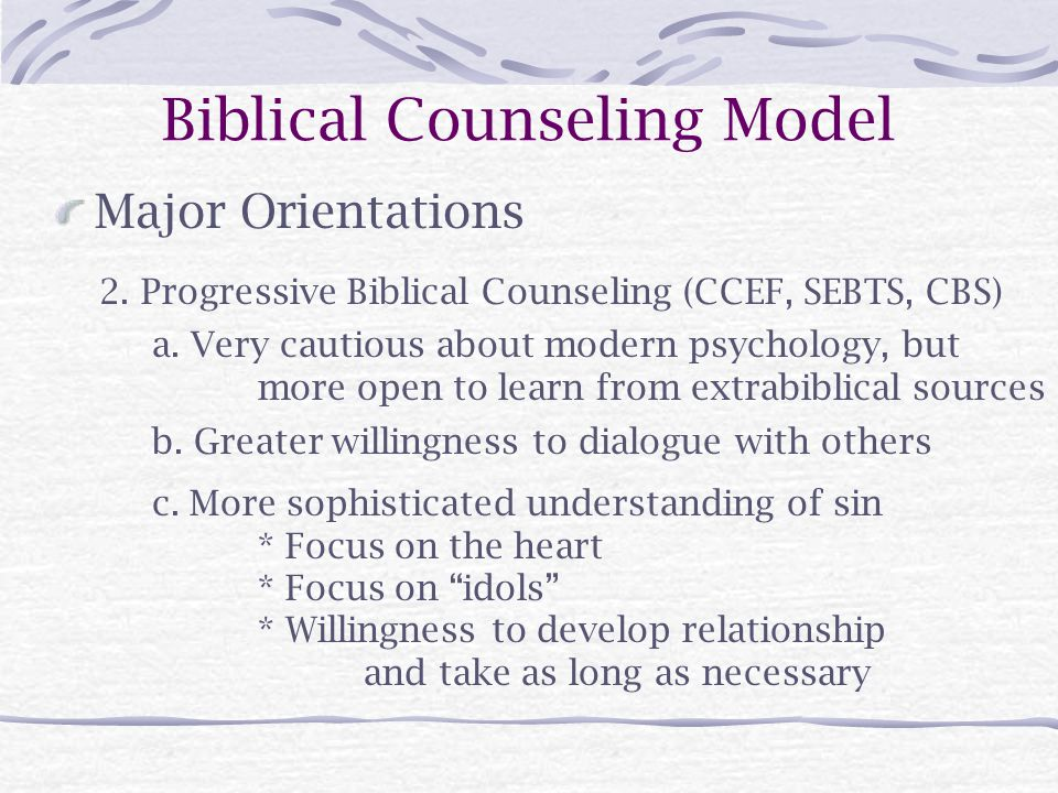 Biblical Counseling Model Major Orientations 2.