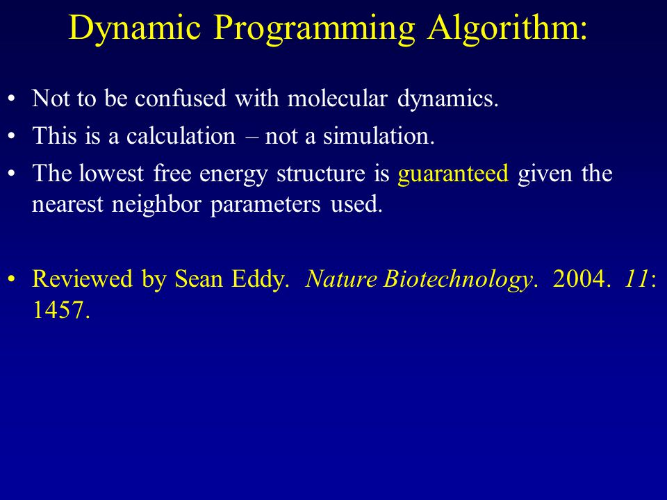 Dynamic Programming Algorithm: •Not to be confused with molecular dynamics.
