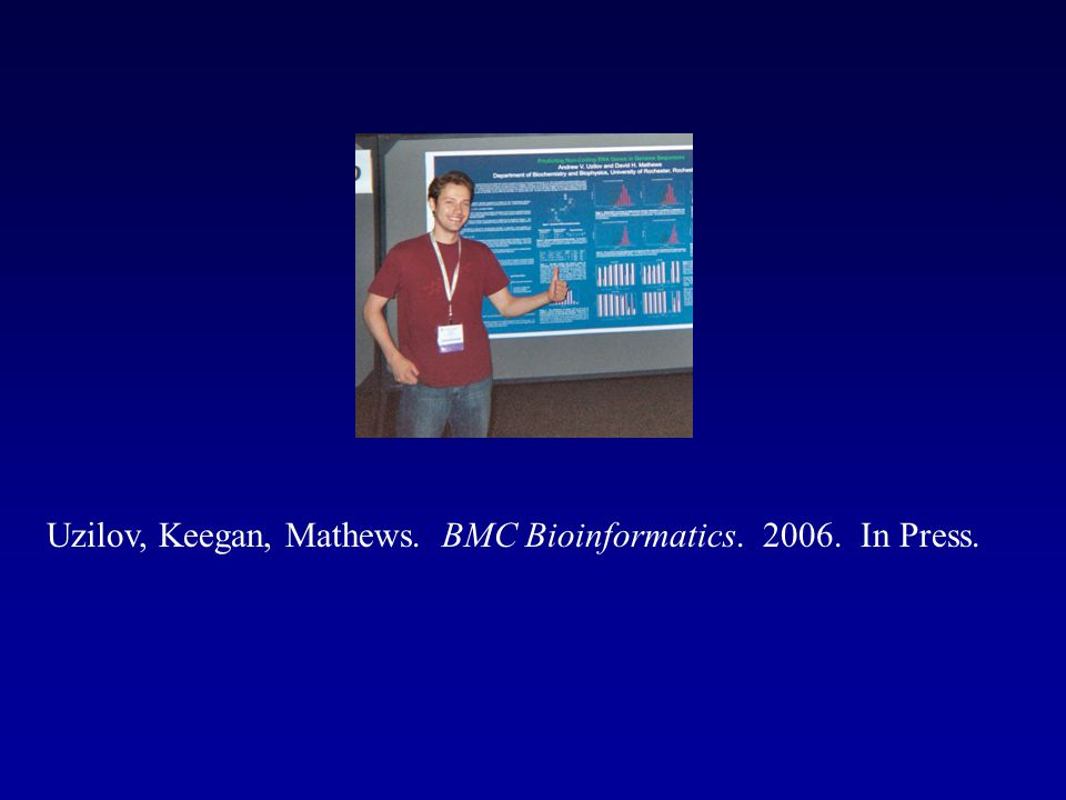 Uzilov, Keegan, Mathews. BMC Bioinformatics In Press.