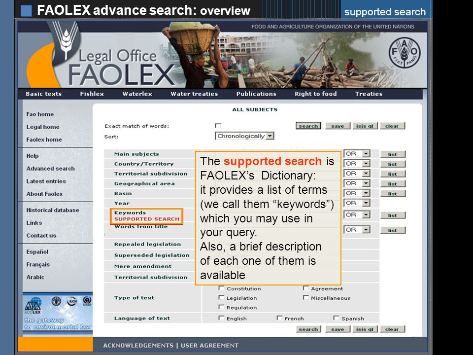 FAOLEX advance search: overview 8 The list of keywords may be browsed by: alphabetical order (alphabetic) KeyWords Out of Context (KWOC) main subject (systematic).