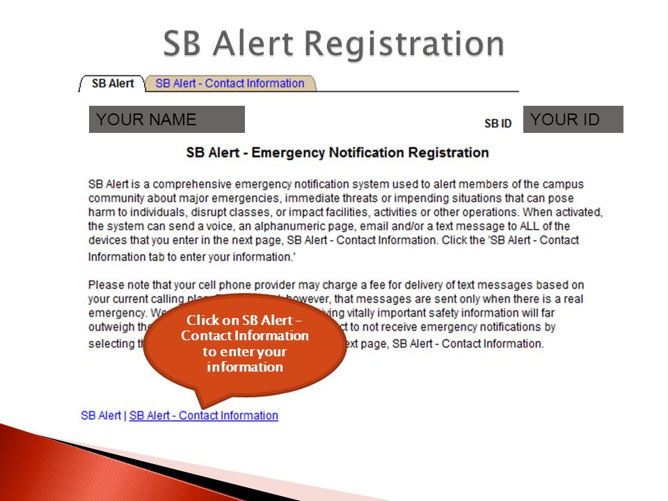 Click on SB Alert – Contact Information to enter your information YOUR NAMEYOUR ID