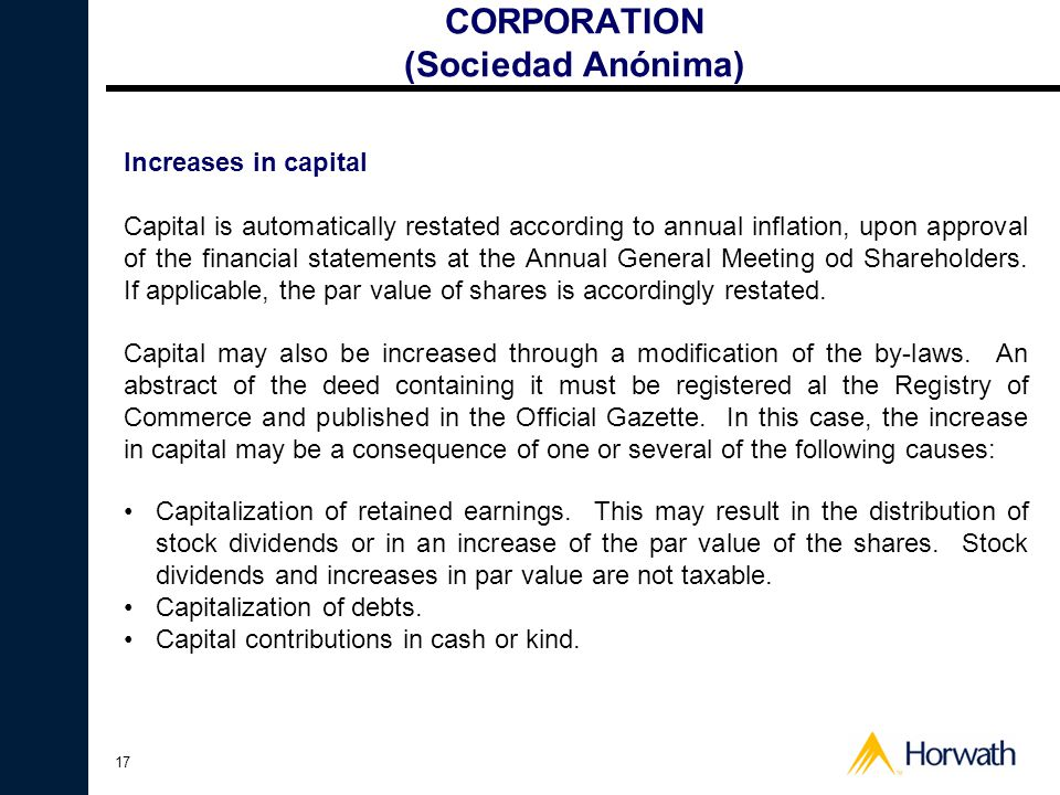 17 CORPORATION (Sociedad Anónima) Increases in capital Capital is automatically restated according to annual inflation, upon approval of the financial statements at the Annual General Meeting od Shareholders.