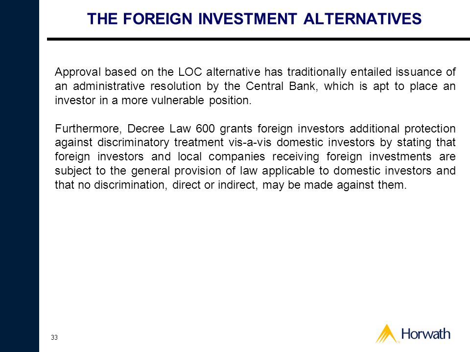 33 THE FOREIGN INVESTMENT ALTERNATIVES Approval based on the LOC alternative has traditionally entailed issuance of an administrative resolution by th