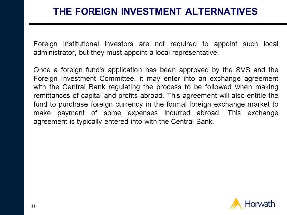 41 THE FOREIGN INVESTMENT ALTERNATIVES Foreign institutional investors are not required to appoint such local administrator, but they must appoint a local representative.