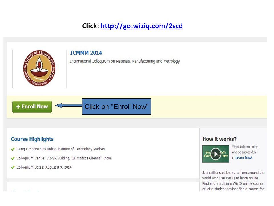 Click: http://go.wiziq.com/2scdhttp://go.wiziq.com/2scd Click on Enroll Now