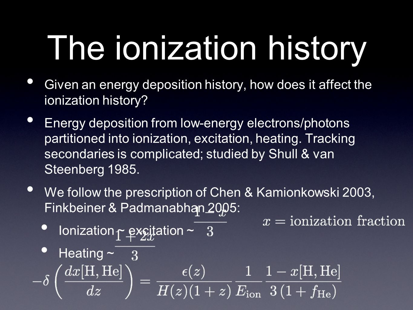 The ionization history • Given an energy deposition history, how does it affect the ionization history.