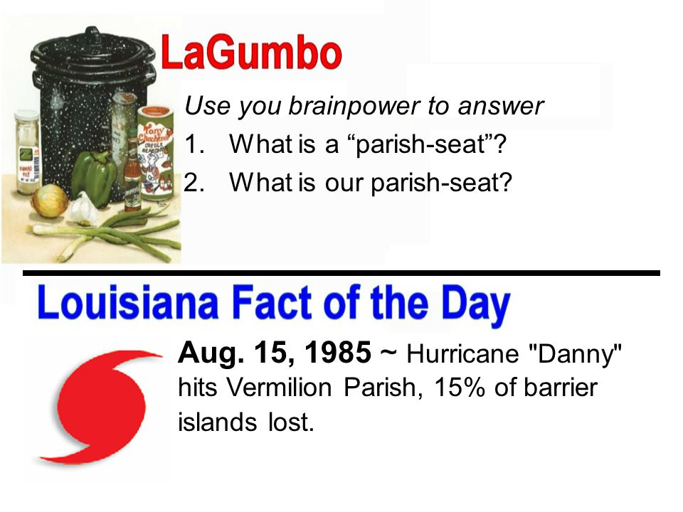 Use you brainpower to answer 1.What is a parish-seat .