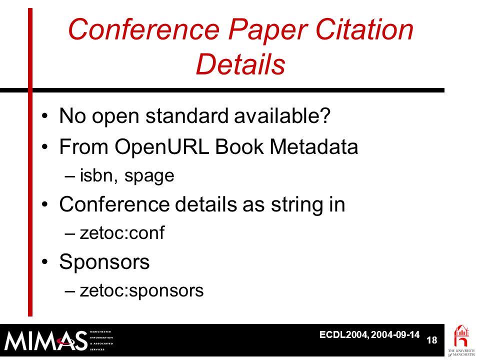 ECDL2004, 2004-09-14 18 Conference Paper Citation Details •No open standard available.