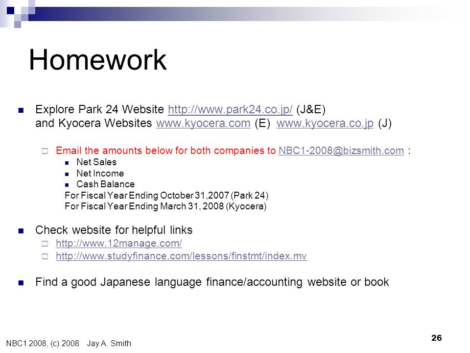NBC1 2008, (c) 2008 Jay A. Smith 26 Homework  Explore Park 24 Website http://www.park24.co.jp/ (J&E)http://www.park24.co.jp/ and Kyocera Websites www