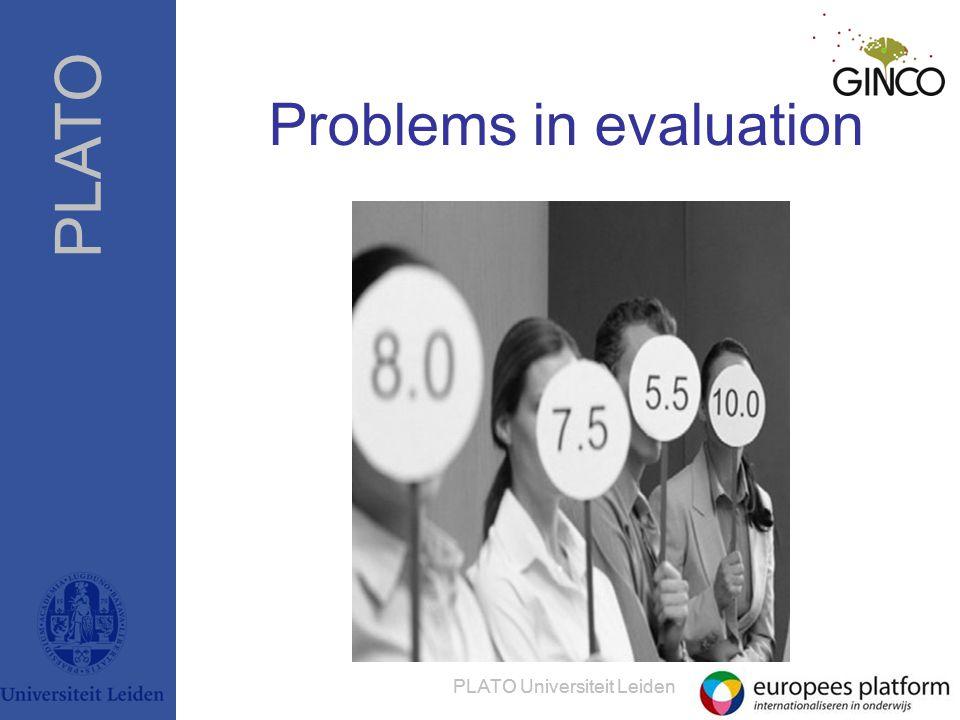 PLATO PLATO Universiteit Leiden Problems in evaluation