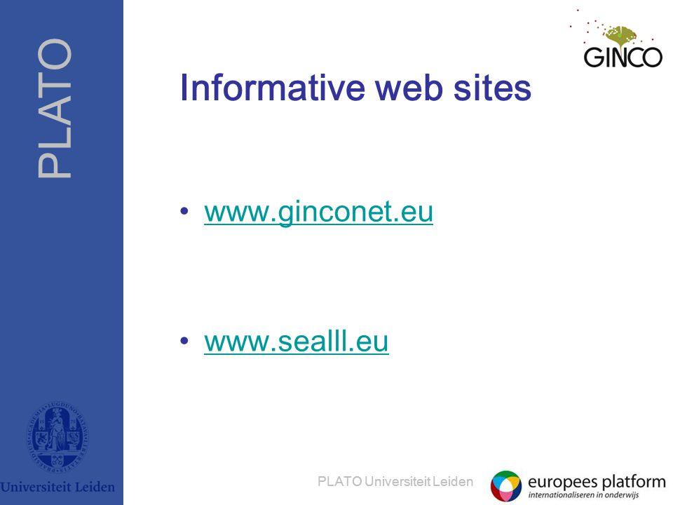 PLATO PLATO Universiteit Leiden Informative web sites •www.ginconet.euwww.ginconet.eu •www.sealll.euwww.sealll.eu