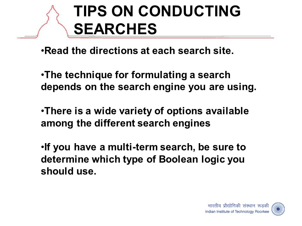TIPS ON CONDUCTING SEARCHES •Read the directions at each search site.