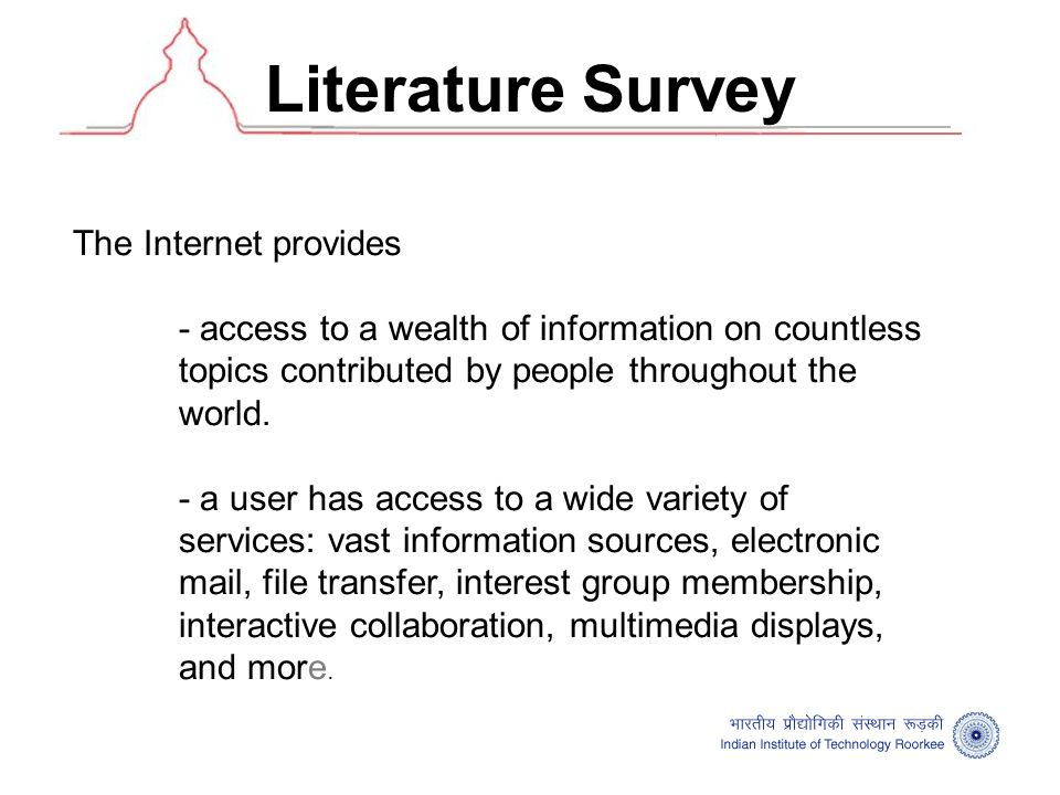 Literature Survey The Internet provides - access to a wealth of information on countless topics contributed by people throughout the world.