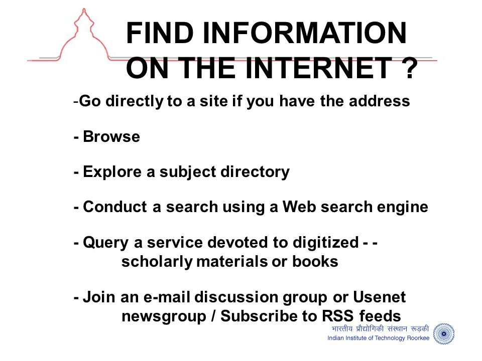 Browsing -Haphazard but interesting way of finding desired material on the Internet.