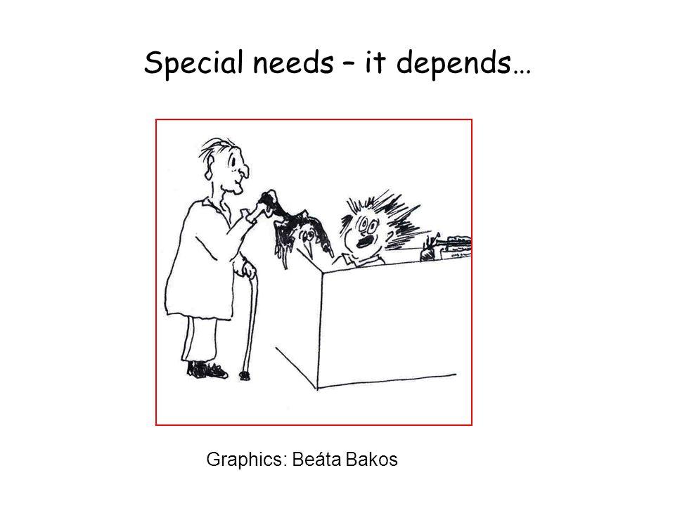 Special needs – it depends… Graphics: Beáta Bakos