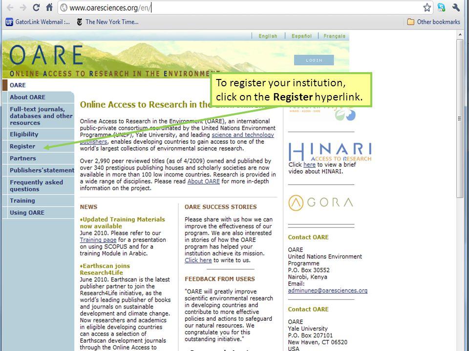 Registration To register your institution, click on the Register hyperlink.