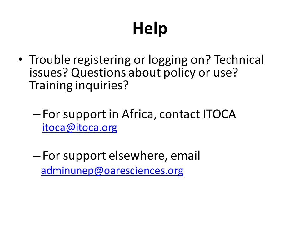 Help • Trouble registering or logging on. Technical issues.