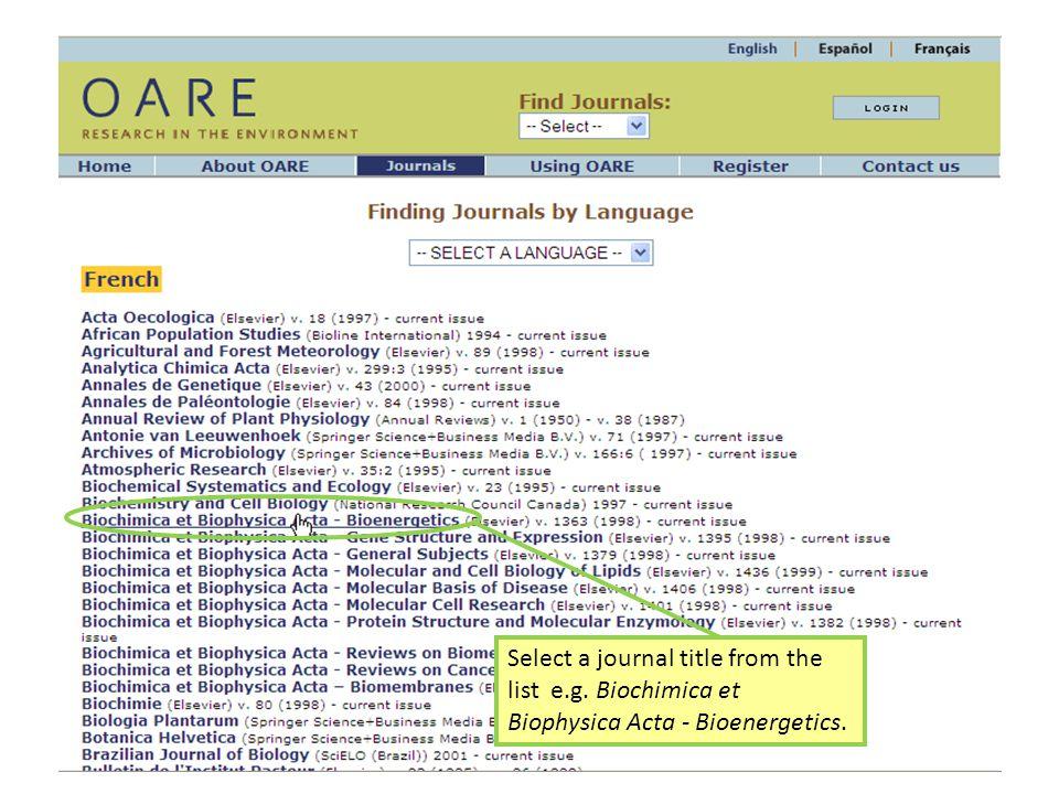 Select a journal title from the list e.g. Biochimica et Biophysica Acta - Bioenergetics.