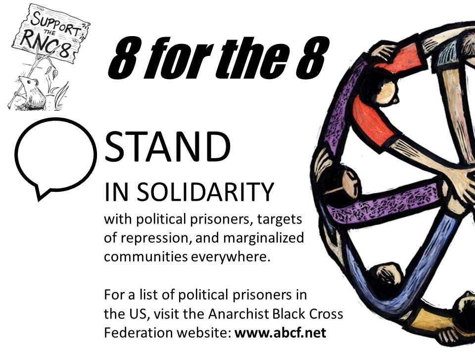 8 for the 8 STAND IN SOLIDARITY with political prisoners, targets of repression, and marginalized communities everywhere.