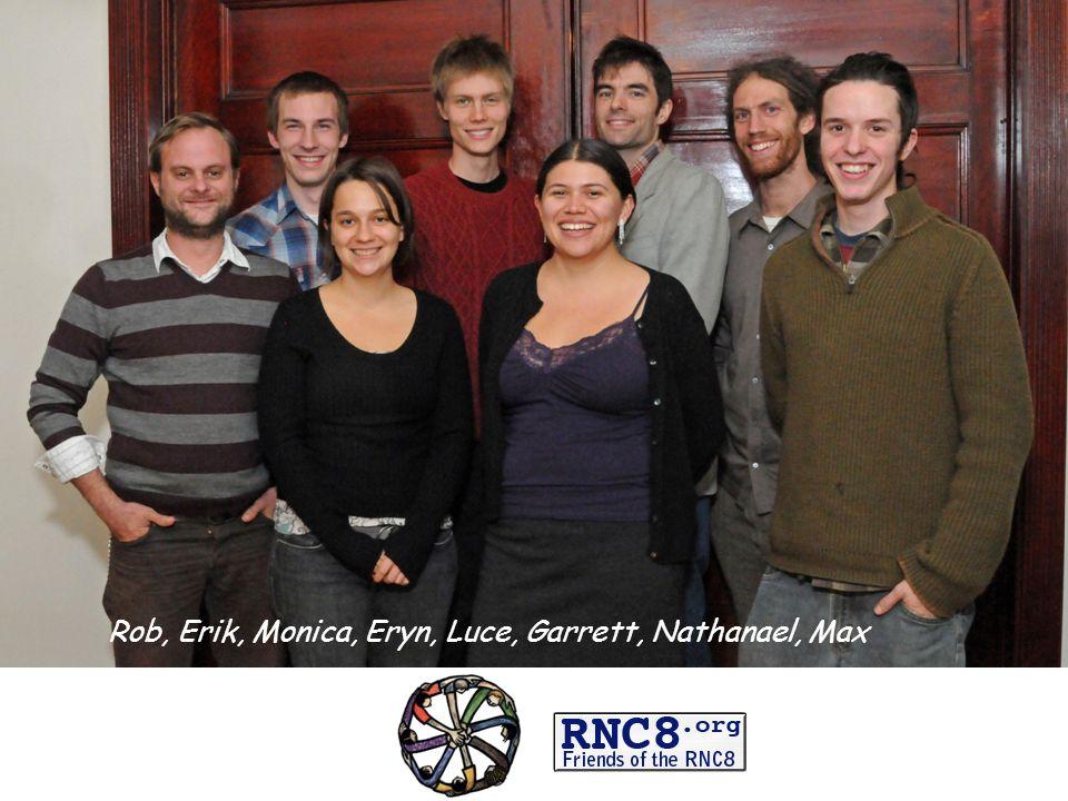 Rob, Erik, Monica, Eryn, Luce, Garrett, Nathanael, Max