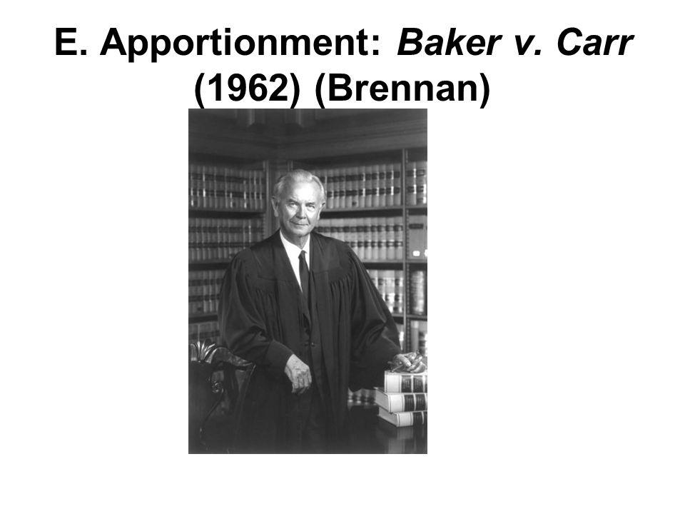 E. Apportionment: Baker v. Carr (1962) (Brennan)