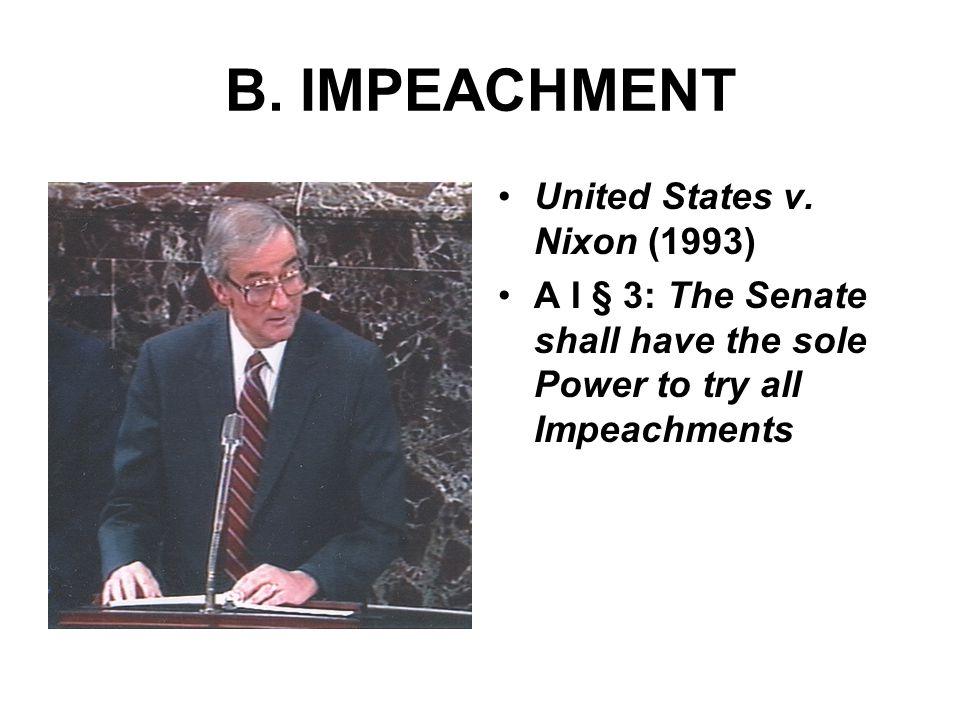 B. IMPEACHMENT •United States v.