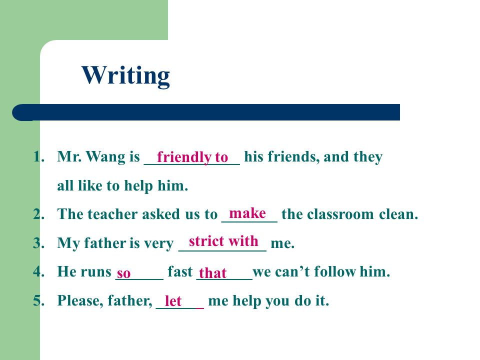 Writing 1.Mr. Wang is ____________ his friends, and they all like to help him.
