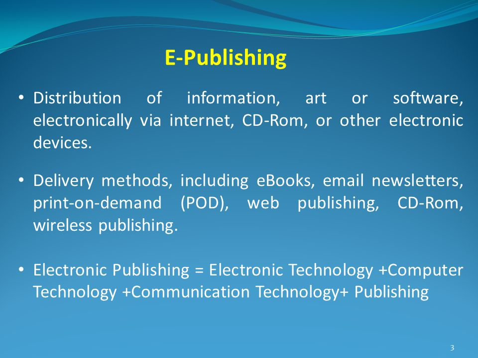 • Distribution of information, art or software, electronically via internet, CD-Rom, or other electronic devices.