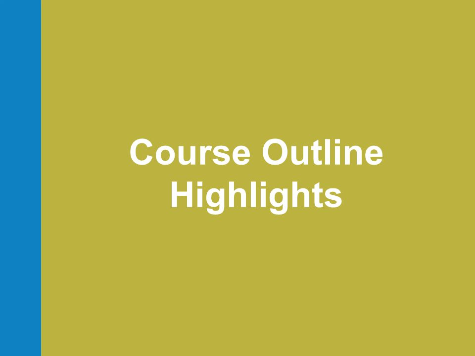 Course Outline Highlights