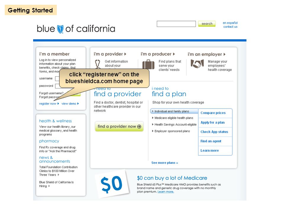 "click ""register new"" on the blueshieldca.com home page Getting Started"