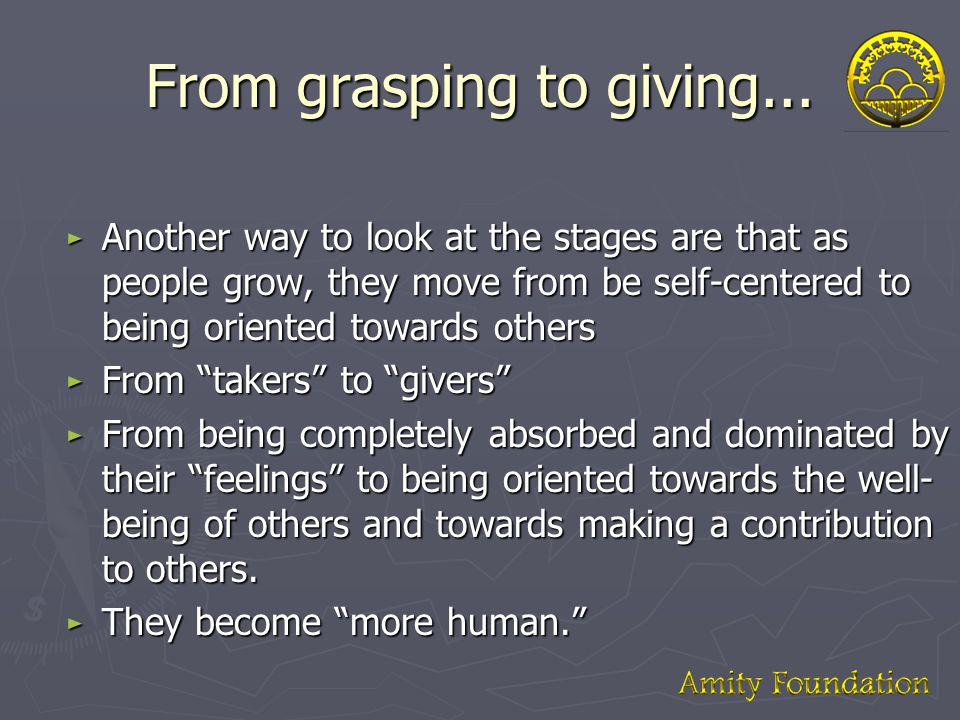 From grasping to giving...