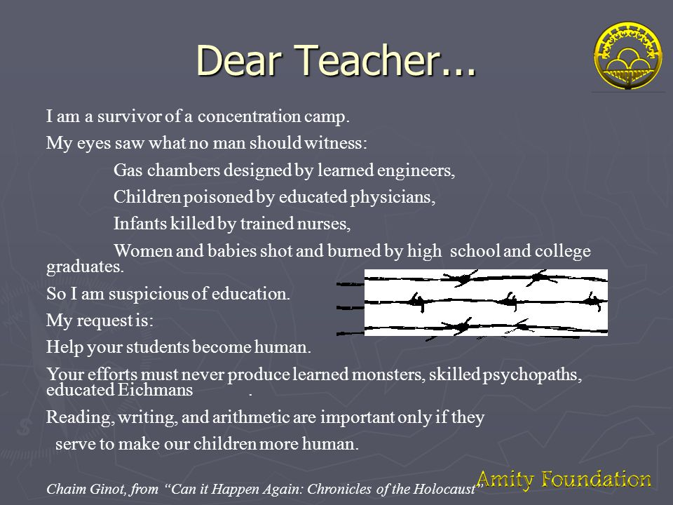 Dear Teacher... I am a survivor of a concentration camp.