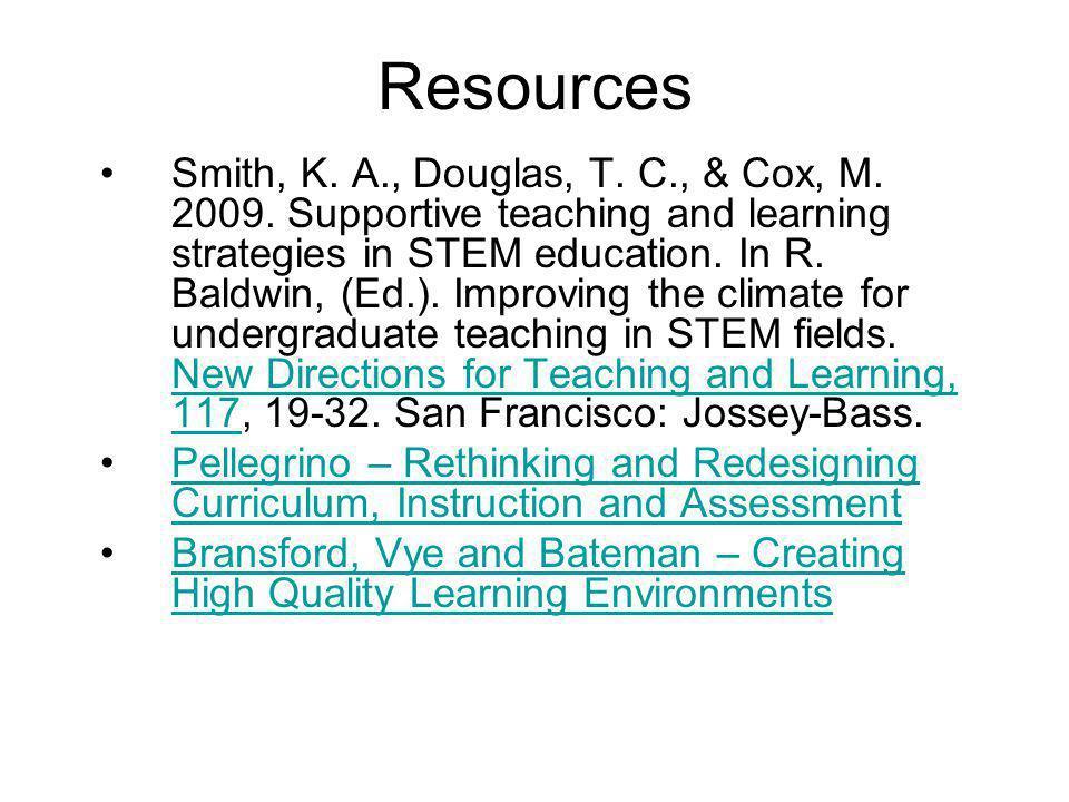 Resources •Smith, K. A., Douglas, T. C., & Cox, M.
