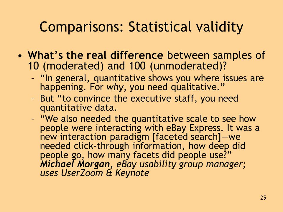25 Comparisons: Statistical validity •What's the real difference between samples of 10 (moderated) and 100 (unmoderated).