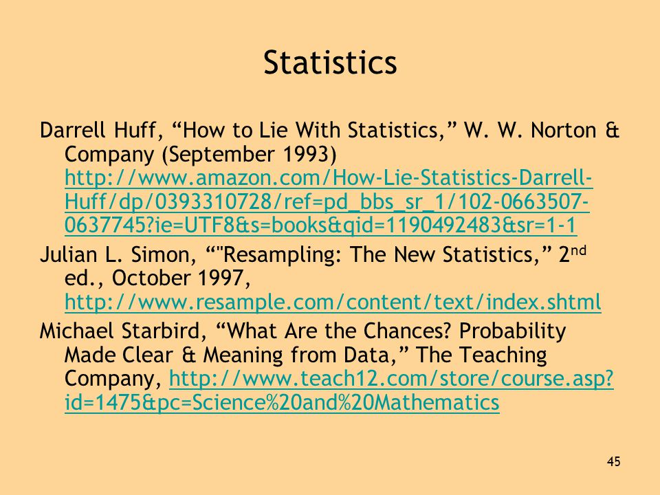45 Statistics Darrell Huff, How to Lie With Statistics, W.