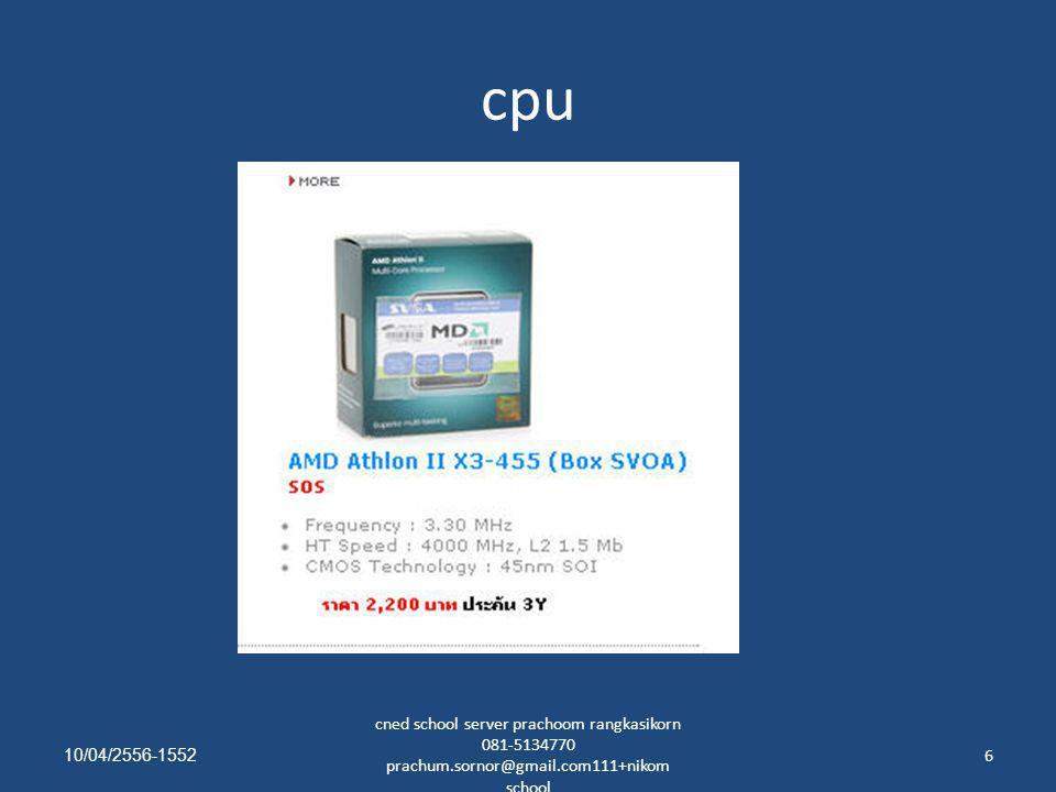 How to create grant user • service mysqld stop • /usr/libexec/mysqld --skip-grant-tables & • mysql enter • use mysql enter • flush privileges; • select user, host, grant_priv from user; • delete from user where user= ; • delete from user where user= root ; 10/04/2556-1552 cned school server prachoom rangkasikorn 081-5134770 prachum.sornor@gmail.com111+nikom school 67