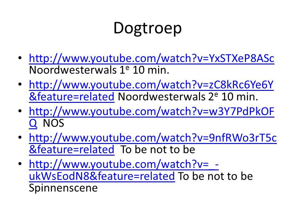 Dogtroep • http://www.youtube.com/watch v=YxSTXeP8ASc Noordwesterwals 1 e 10 min.