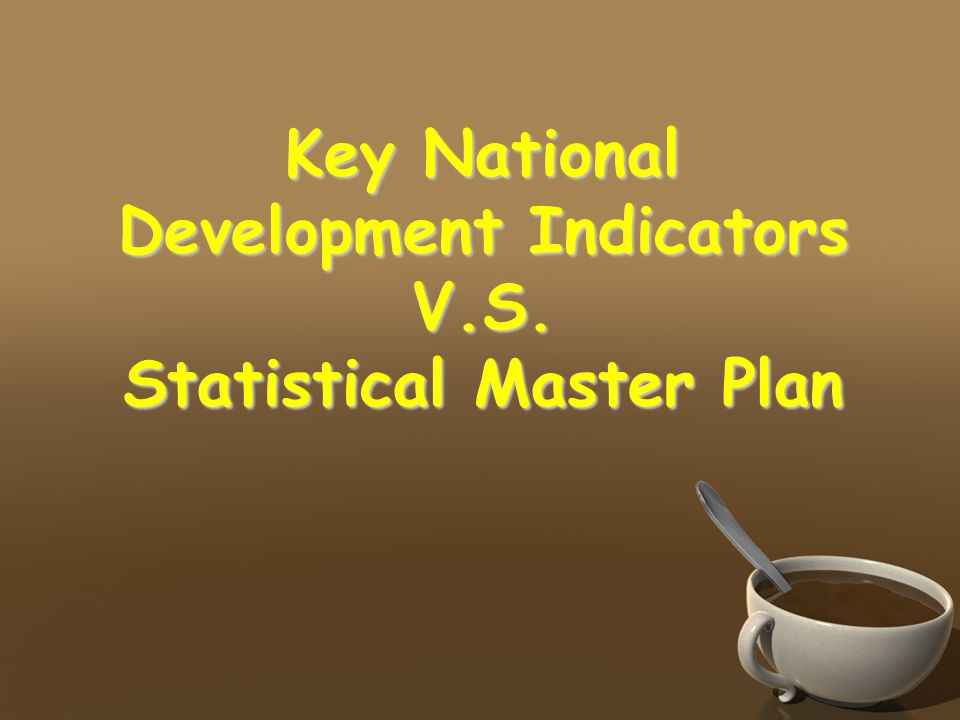 Key National Development Indicators V.S. Statistical Master Plan