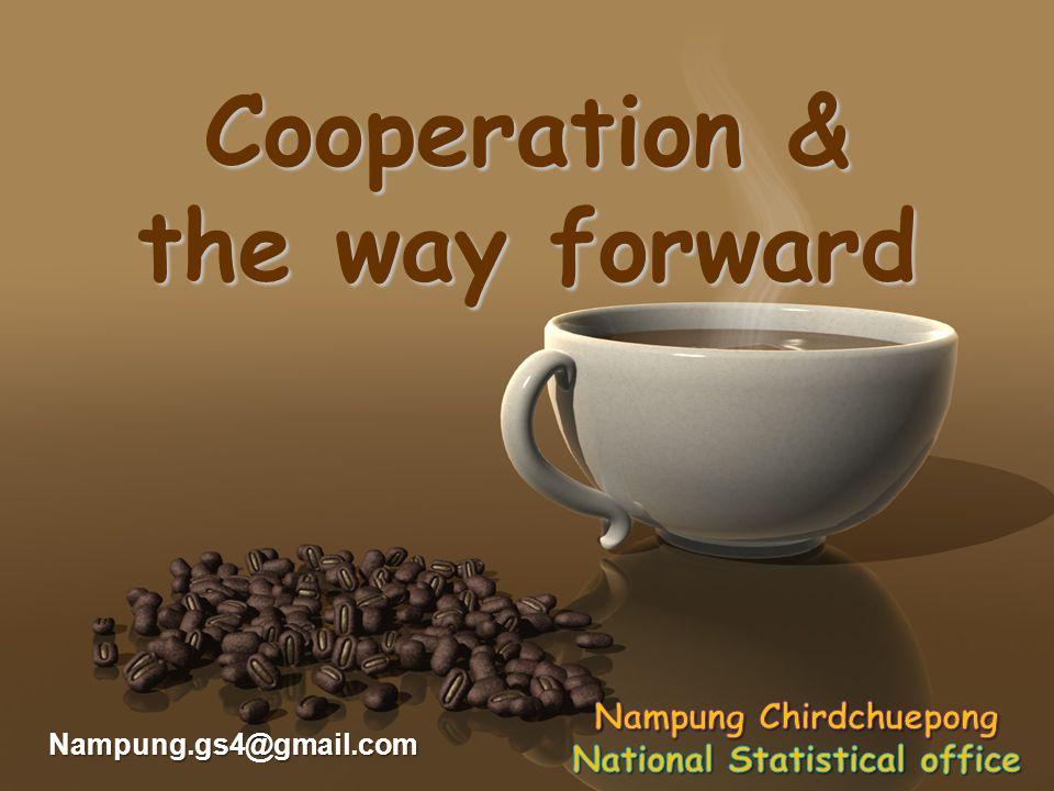 Cooperation & the way forward Nampung.gs4@gmail.com