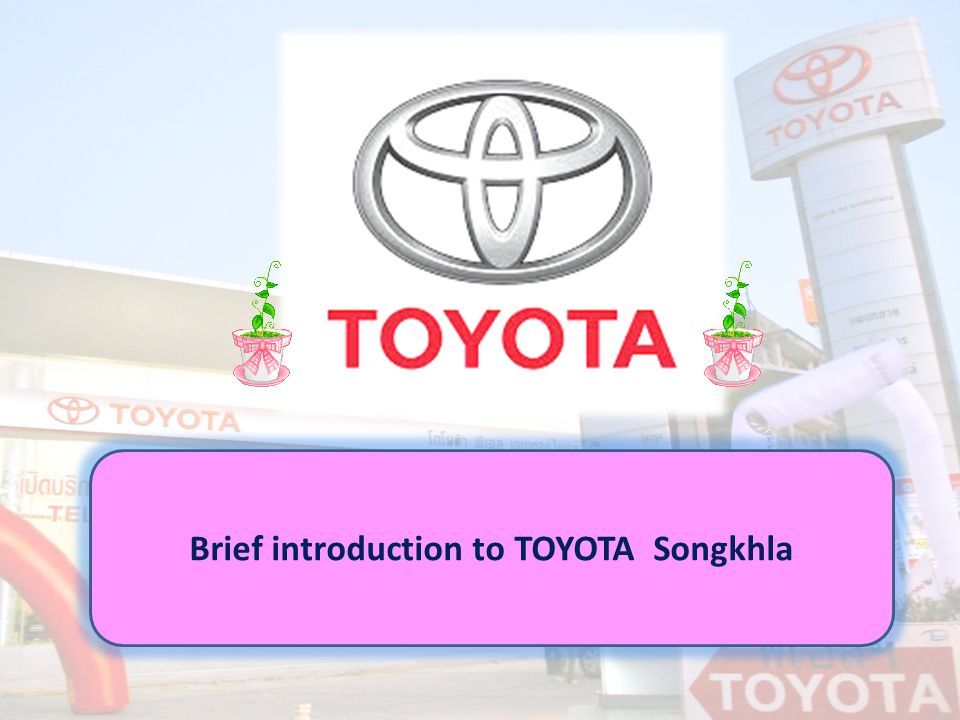 Brief introduction to TOYOTA Songkhla